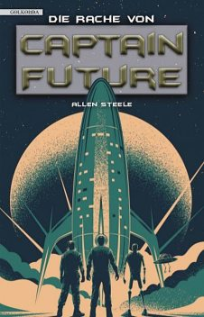 Captain Future 23: Die Rache von Captain Future, Allen Steele