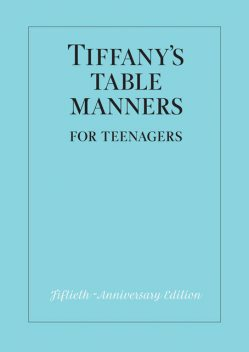 Tiffany's Table Manners for Teenagers, Walter Hoving
