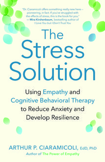The Stress Solution, Ed.D., Arthur Ciaramicoli