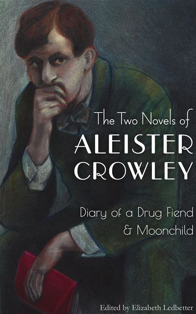 The Two Novels of Aleister Crowley, Aleister Crowley