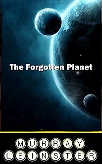 The Forgotten Planet, Murray Leinster