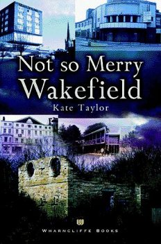 Not So Merry Wakefield, Kate Taylor