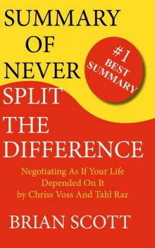 Summary of Never Split The Difference, Brian Scott