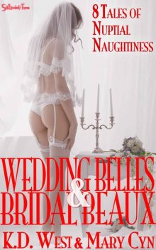Wedding Belles & Bridal Beaux, K.D.West, Mary Cyn