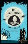 The Nightmare Club: The Hatching, Annie Graves, Deirdre Sullivan, Glenn McElhinney