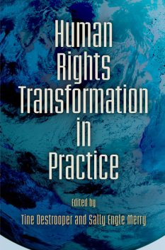 Human Rights Transformation in Practice, Sally Engle Merry, Tine Destrooper
