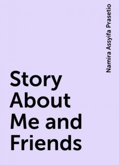 Story About Me and Friends, Namira Assyifa Prasetio