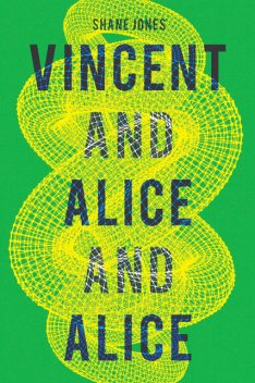 Vincent and Alice and Alice, Shane Jones