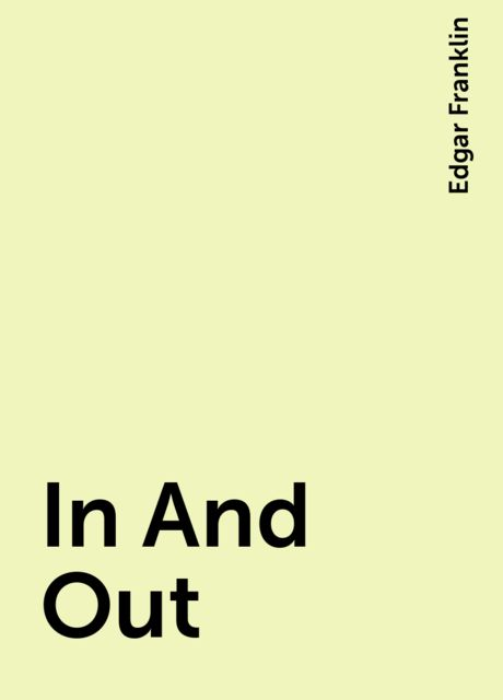 In And Out, Edgar Franklin