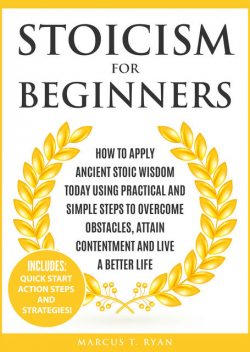 Stoicism for Beginners, Marcus T. Ryan