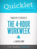 Quicklet on The 4-Hour Work Week by Tim Ferriss, David Lowe