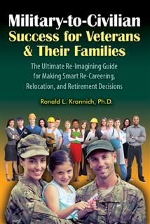 Military-to-Civilian Success for Veterans and Their Families, Ronald L.Krannich