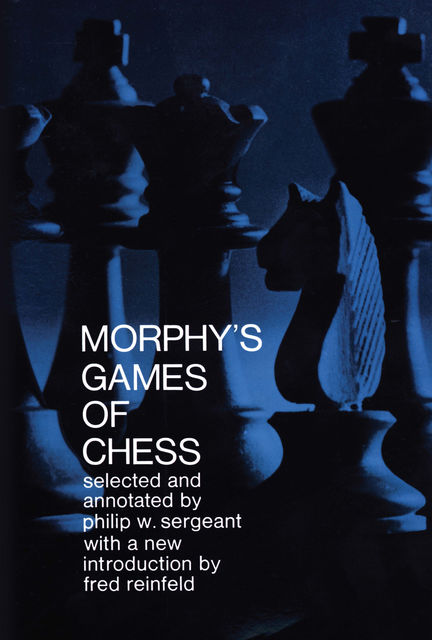 Morphy's Games of Chess, Philip Sergeant