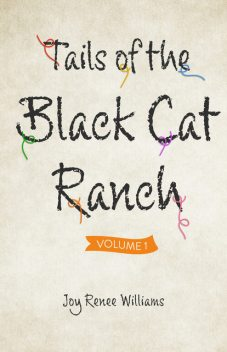 Tails of the Black Cat Ranch, Joy Williams