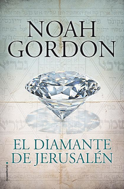 El Diamante De Jerusalén, Noah Gordon