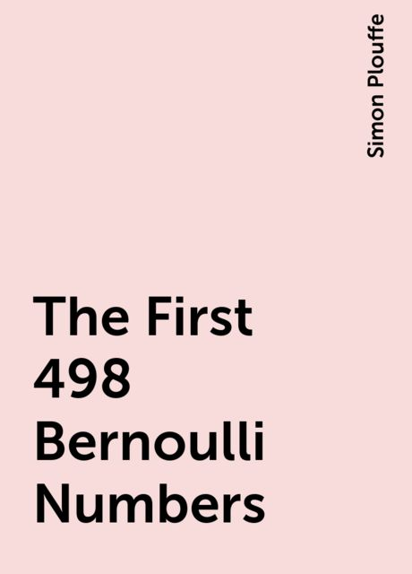 The First 498 Bernoulli Numbers, Simon Plouffe