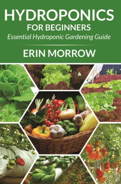 Hydroponics For Beginners, Erin Morrow