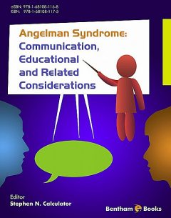 Angelman Syndrome: Communication, Educational and Related Considerations, Stephen N. Calculator