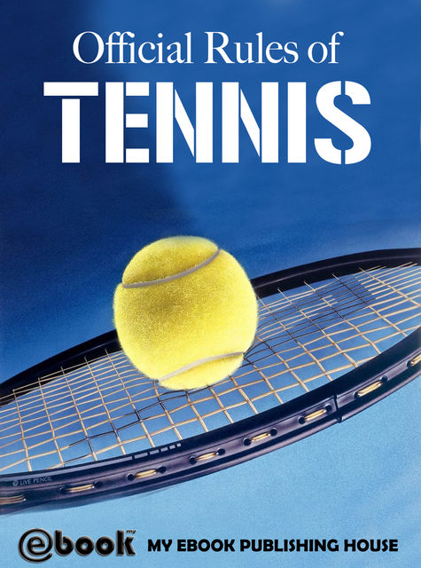 Official Rules of Tennis, My Ebook Publishing House