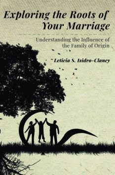 Exploring the Roots of Your Marriage, Leticia S. Isidro-Clancy