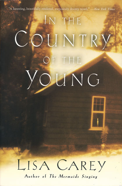 In the Country of the Young, Lisa Carey