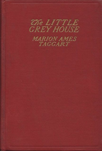 The Little Grey House, Marion Ames Taggart