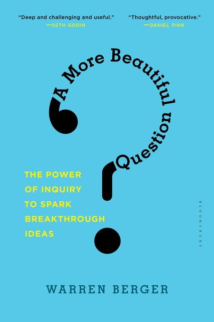 A More Beautiful Question, Warren Berger