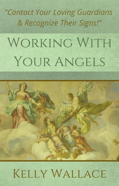 Working With Your Angels, Wallace Kelly