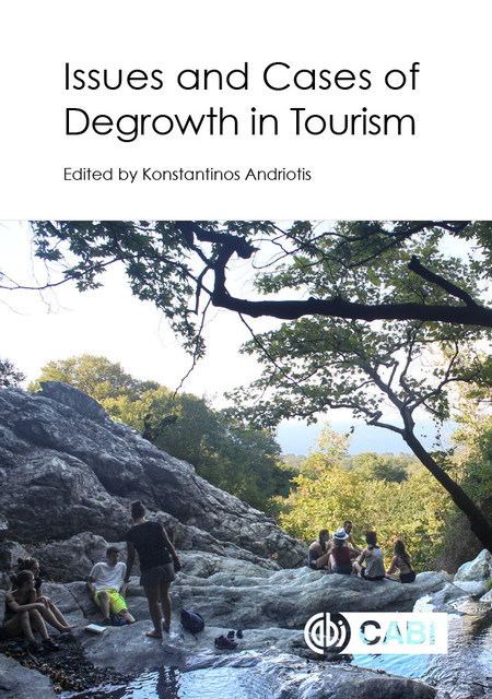 Issues and Cases of Degrowth in Tourism, Konstantinos Andriotis
