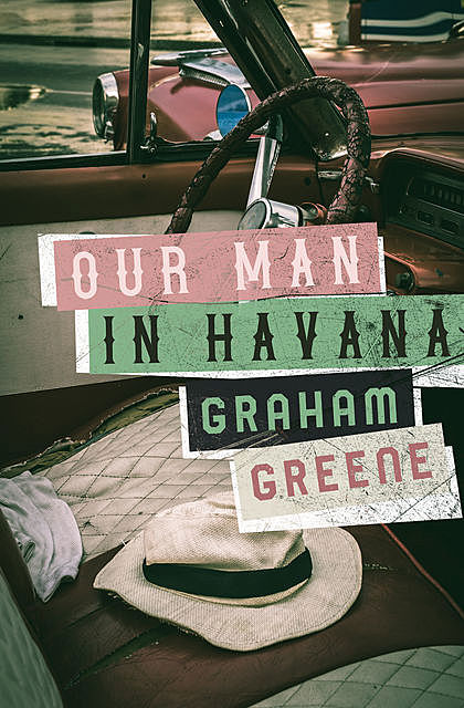 Our Man in Havana, Graham Greene