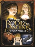 The Bodies of the Ancients, Lydia Millet