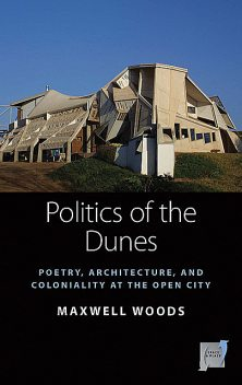 Politics of the Dunes, Maxwell Woods