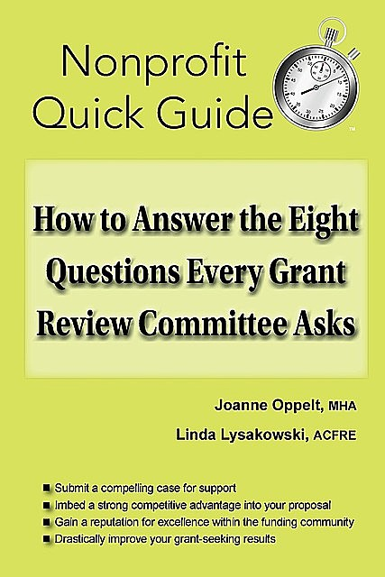 How to Answer the Eight Questions Every Grant Review Committee Asks, Joanne Oppelt, Linda Lysakowski