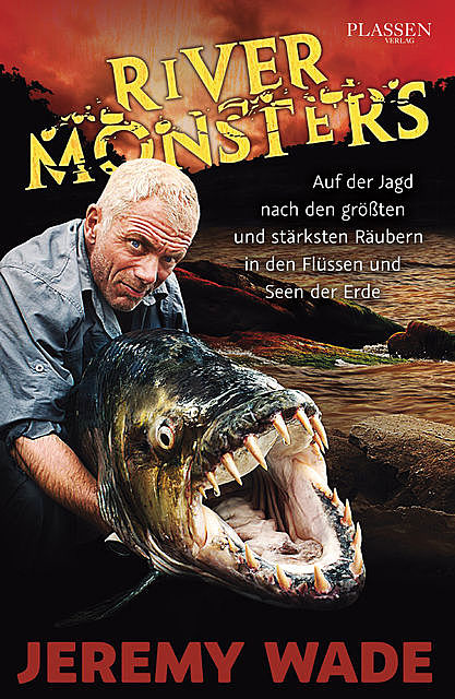 River Monsters, Jeremy Wade