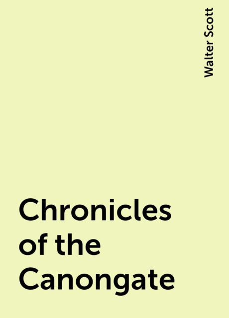 Chronicles of the Canongate, Walter Scott