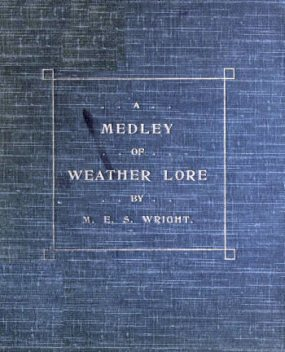 A Medley of Weather Lore, M.E.S.Wright