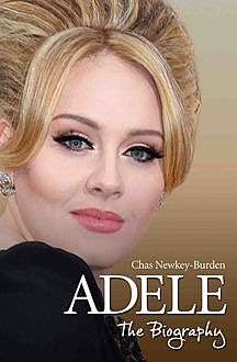 Adele – The Biography, Chas Newkey-Burden