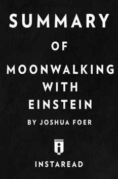Summary of Moonwalking with Einstein, Instaread