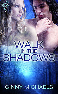 Walk in the Shadows, Ginny Michaels