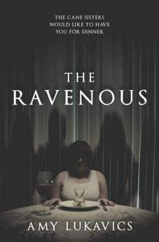 The Ravenous, Amy Lukavics