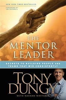 The Mentor Leader, Tony Dungy