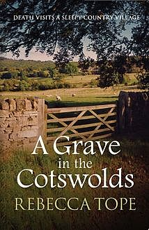 A Grave in the Cotswolds, Rebecca Tope
