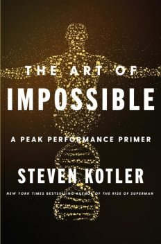 The Art of Impossible, Steven Kotler