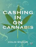 Cashing In On Cannabis, Colin Wilson
