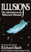 Illusions: The Adventures of a Reluctant Messiah, Richard Bach