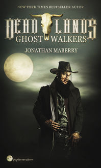Deadlands - Ghostwalkers, Jonathan Maberry