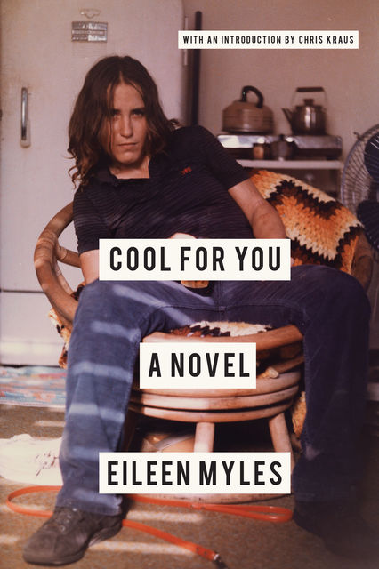 Cool for You, Eileen Myles
