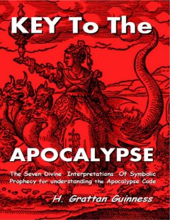 Key to the Apocalypse, H. Grattan Guinness
