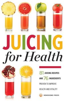 Juicing for Health, Mendocino Press