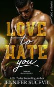 Love to Hate you, Jennifer Sucevic